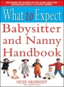 What to Expect Babysitter and Nanny Handbook (What to Expect) (English): Book