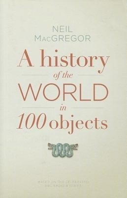 Buy A History Of The World In 100 Objects (English): Book