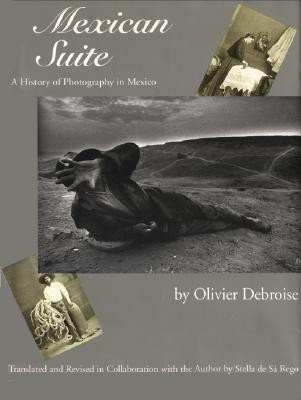 Mexican Suite : A History of Photography in Mexico (English) price comparison at Flipkart, Amazon, Crossword, Uread, Bookadda, Landmark, Homeshop18