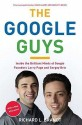 The Google Guys: Inside the Brilliant Minds of Google Founders Larry Page and Sergey Brin: Book