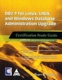 DB2 9 for Linux, UNIX, and Windows Database Administration Upgrade: Certification Study Guide: Exam 736 0th Edition 0th Edition (Paperback)