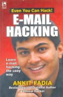 E-MAIL HACKING : LEARN E-MAIL HACKING THE EASY WAY 1st  Edition: Book