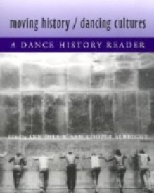 Moving History/Dancing Cultures: A Dance History Reader (English) (Paperback)