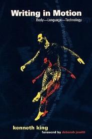 Writing in Motion: Body--Language--Technology (English) (Paperback)