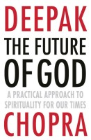 The Future of God: A practical approach to Spirituality for our times (English): Book