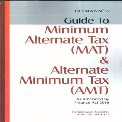 Book on Minimum Alternate Tax & Alternate Minimum Tax [2016 Edition]