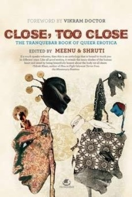 Buy Close, Too Close: The Tranquebar Book of Queer Erotica: Book