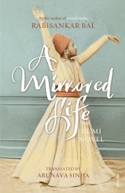 A Mirrored Life : The Rumi Novel (English)