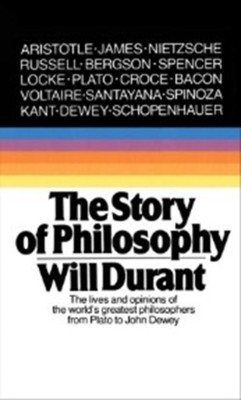 THE STORY OF PHILOSOPHY : THE LIVES AND OPINIONS OF THE WORLD'S GREATEST PHILOSOPHERS FROM PLATO TO JOHN DEWEY price comparison at Flipkart, Amazon, Crossword, Uread, Bookadda, Landmark, Homeshop18