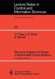 Structural Analysis and Design of Multivariable Systems: An Algebraic Approach (Lecture Notes in Control and Information Sciences) (English) (Paperback)
