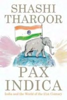 Pax Indica: India and the World of the 21st Century: Book