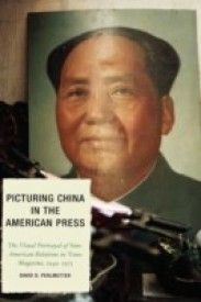 Picturing China in the American Press: The Visual Portrayal of Sino-American Relations in Time Magazine (English) (Hardcover)