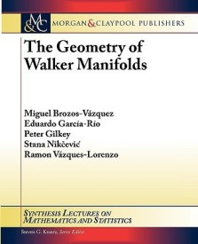 The Geometry of Walker Manifolds (Synthesis Lectures on Mathematics and Statistics) (English) (Paperback)
