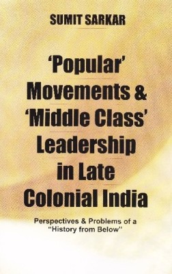 Popular' Movements & 'Middle Class' Leadership in Late Colonial India (English) price comparison at Flipkart, Amazon, Crossword, Uread, Bookadda, Landmark, Homeshop18