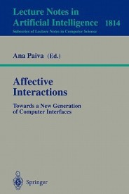 Affective Interactions: Towards a New Generation of Computer Interfaces (English) 1st Edition (Paperback)