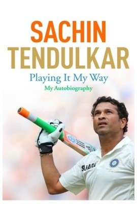 Sachin Tendulkar - Playing it My Way : My Autobiography