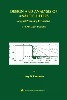 Design and Analysis of Analog Filters: A Signal Processing Perspective price comparison at Flipkart, Amazon, Crossword, Uread, Bookadda, Landmark, Homeshop18