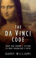 The Da Vinci Code: From Dan Brown's Fiction to Mary Magdalene's Faith: Book