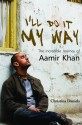 I'll Do It My Way: The Incredible Journey of Aamir Khan (English): Book
