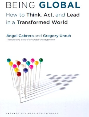 Buy Being Global: How to Think, Act, and Lead in a Transformed World (English): Book
