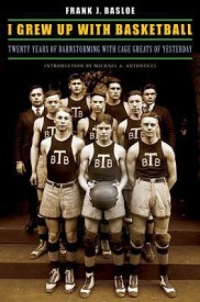 I Grew Up with Basketball: Twenty Years of Barnstorming with Cage Greats of Yesterday (English) (Paperback)
