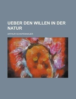 Ueber Den Willen in Der Natur (German) price comparison at Flipkart, Amazon, Crossword, Uread, Bookadda, Landmark, Homeshop18