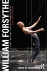 William Forsythe and the Practice of Choreography: It Starts from Any Point (English) (Paperback)