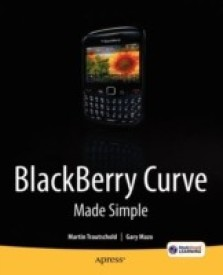 Blackberry Curve Made Simple: For the Blackberry Curve 8520, 8530 and 8500 Series (English) 2nd Edition (Paperback)