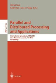 Parallel and Distributed Processing and Applications: International Symposium, ISPA 2003, Aizu, Japan, July 2-4, 2003, Proceedings (Lecture Notes in Computer Science) (English) (Paperback)