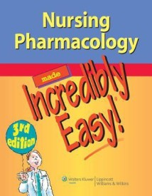 Nursing Pharmacology Made Incredibly Easy! (English) 0003 Edition (Paperback)
