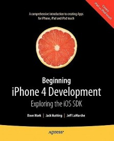 Beginning iPhone 4 Development: Exploring the IOS SDK (English) 3rd Edition (Paperback)