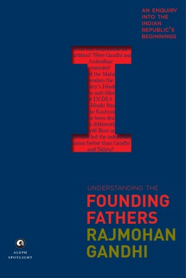 Understanding the Founding Fathers : an Enquiry into the Indian Republic's Beginnings (English) price comparison at Flipkart, Amazon, Crossword, Uread, Bookadda, Landmark, Homeshop18