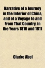 Narrative of a Journey in the Interior of China, and of a Voyage to and from That Country, in the Years 1816 and 1817; Containing an Account of the Most Interesting Transactions of Lord Amherst's Embassy to the Court of Pekin, and (English) (Paperback)