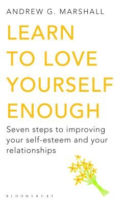 Learn to Love Yourself Enough (English) price comparison at Flipkart, Amazon, Crossword, Uread, Bookadda, Landmark, Homeshop18