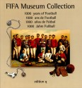 1000 Years of Football: FIFA Museum Collection: Book