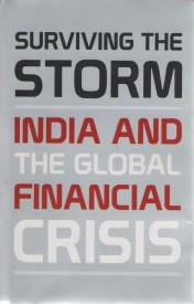 Surviving the Storm : India and the Global Financial Crisis (English) (Hardcover)
