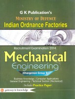 Mechanical engineering - Ministry of Defence Indian Ordnance Factories Recruitment Examination 2014 : Chargeman Group - B (English) 1st Edition: Book