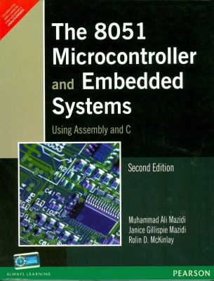 Buy THE 8051 MICROCONTROLLER AND EMBEDDED SYSTEMS:USING ASSEMBLY AND C 2nd Edition: Book