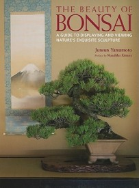 The Beauty of Bonsai: A Guide to Displaying and Viewing Nature's Exquisite Sculpture (English) (Hardcover)