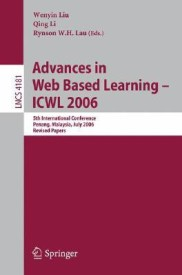 Advances in Web Based Learning -- Icwl 2006: 5th International Conference, Penang, Malaysia, July 19-21, 2006, Revised Papers (English) 1st Edition (Paperback)