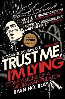 Trust Me, I'm Lying: Confessions of a Media Manipulator price comparison at Flipkart, Amazon, Crossword, Uread, Bookadda, Landmark, Homeshop18