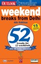 Weekend Breaks from Delhi: 52 Breaks for 52 Weekends 4th  Edition: Book