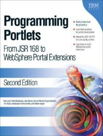 Programming Portlets: From JSR 168 to IBM WebSphere Portal Extensions Second Edition (English) 2nd Revised edition Edition (Paperback)