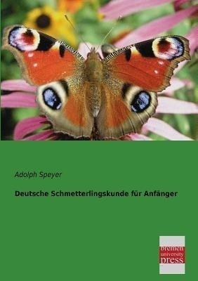 Deutsche schmetterlingskunde fur anfanger german by adolph speyer buy paperback edition at best - Gemusegarten fur anfanger ...