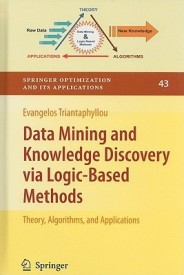 Data Mining and Knowledge Discovery Via Logic-Based Methods: Theory, Algorithms, and Applications (English) (Hardcover)