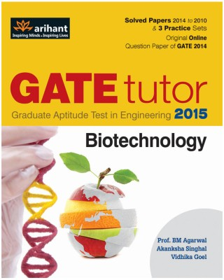 GATE Tutor - Biotechnology 2015 4th Edition Author: B. M. Agarwal, Akanksha Singhal, Vidhika Goel
