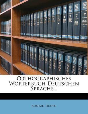 Orthographisches Worterbuch Deutschen Sprache...