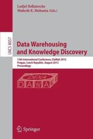 Data Warehousing and Knowledge Discovery: 15th International Conference, Dawak 2013, Prague, Czech Republic, August 26-29, 2013, Proceedings (English) (Paperback)