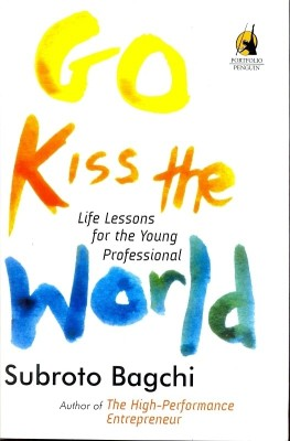Buy Go Kiss The World: Life Lessions For The Young Professional (English): Book