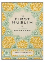 The First Muslim : The Story of Muhammad: Book